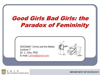 Good Girls Bad Girls: the Paradox of Femininity