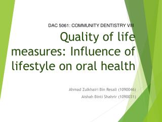 Quality of life measures: Influence of lifestyle on oral health