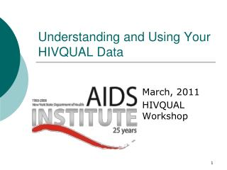 Understanding and Using Your HIVQUAL Data
