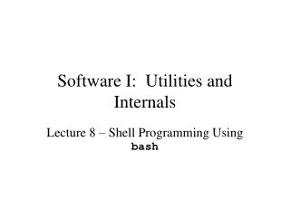 Software I:  Utilities and Internals