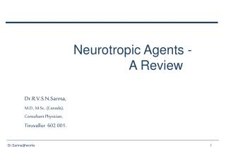 Neurotropic Agents - 		    A Review