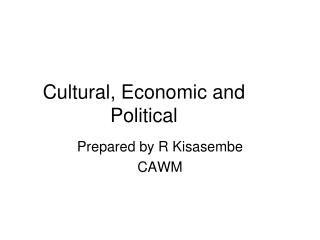 Cultural, Economic and Political