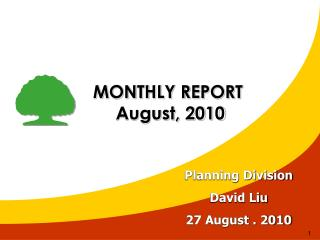 MONTHLY REPORT  August, 2010