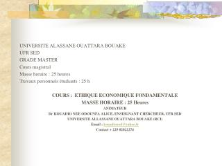 UNIVERSITE ALASSANE OUATTARA BOUAKE UFR SED GRADE MASTER Cours magistral Masse horaire : 25 heures