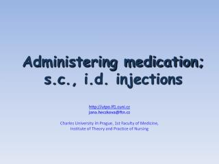 Administering medication;  s.c .,  i.d . injections