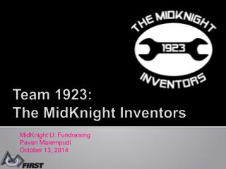 Team 1923:  The  MidKnight  Inventors