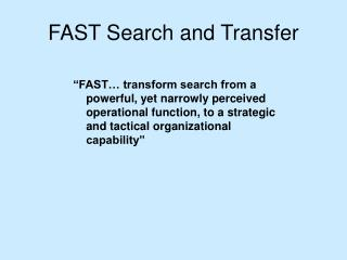 FAST Search and Transfer