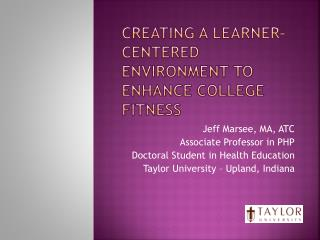 Creating a learner-Centered  Environment to enhance college Fitness
