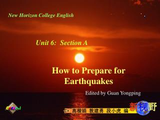 How to Prepare for Earthquakes Edited by Guan Yongping