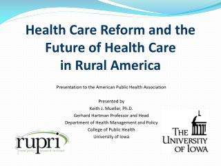 Health Care Reform and the Future of Health Care  in Rural America