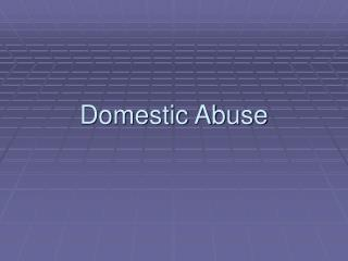 Domestic Abuse