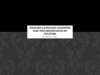 English language learners and the importance of culture