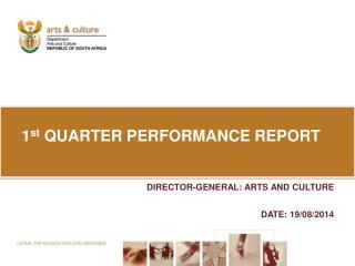 1 st  QUARTER PERFORMANCE REPORT