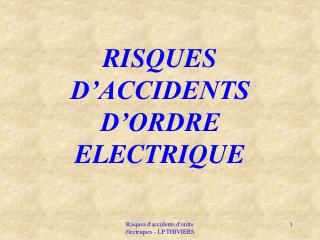 RISQUES D'ACCIDENTS D'ORDRE ELECTRIQUE