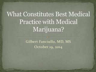 What Constitutes Best Medical Practice with Medical Marijuana?
