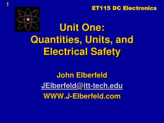 Unit One: Quantities, Units, and Electrical Safety