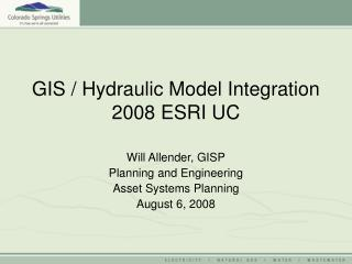 GIS / Hydraulic Model Integration 2008 ESRI UC