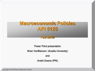 Macroeconomic Policies API 5125 Fall  2010