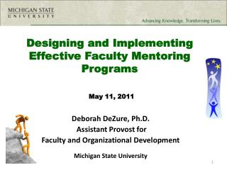 Designing and Implementing Effective Faculty Mentoring Programs May 11, 2011