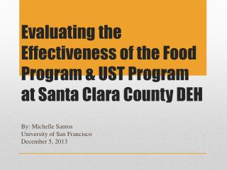Evaluating the    Effectiveness of the Food Program & UST Program at Santa Clara County DEH