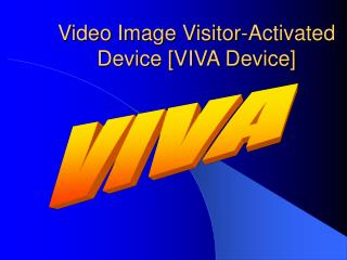 Video Image Visitor-Activated Device [VIVA Device]