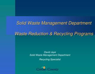 Solid Waste Management Department Waste Reduction & Recycling Programs