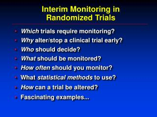 Interim Monitoring in Randomized Trials