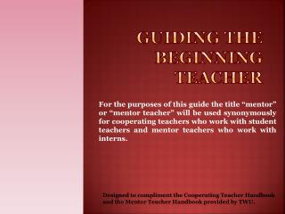 Guiding the beginning teacher