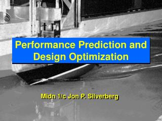 Performance Prediction and Design Optimization
