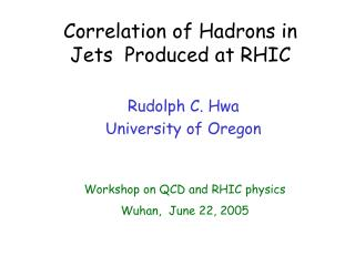 Correlation of Hadrons in  Jets  Produced at RHIC