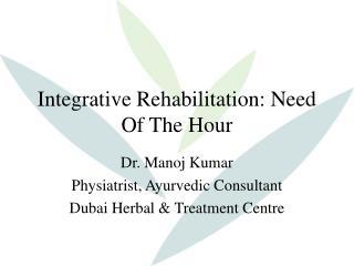 Integrative Rehabilitation: Need Of The Hour