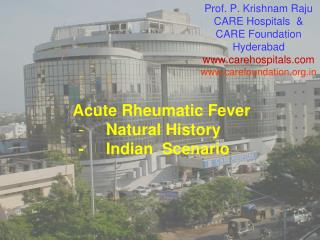 Prof. P. Krishnam Raju CARE Hospitals  &  CARE Foundation  Hyderabad carehospitals