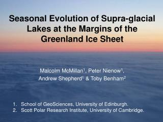 Seasonal Evolution of Supra-glacial Lakes at the Margins of the Greenland Ice Sheet
