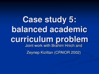 Case study 5: balanced academic curriculum problem