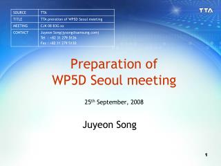 Preparation of  WP5D Seoul meeting  25 th  September, 2008