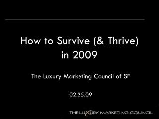 How to Survive (& Thrive)  in 2009