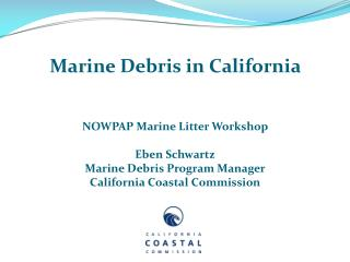 NOWPAP Marine Litter Workshop Eben Schwartz Marine Debris Program Manager