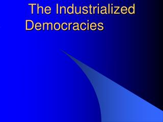 Ch. 18.2  The Industrialized Democracies