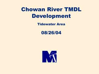 Chowan River TMDL Development Tidewater Area 08/26/04