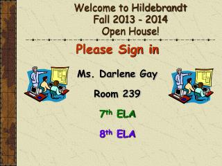 Welcome to Hildebrandt  Fall 2013 - 2014 Open House!