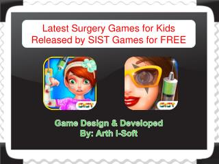 Latest Surgery Games for Kids Released by SIST Games for FRE