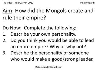 Aim : How did the Mongols create and rule their empire?