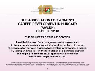 THE ASSOCIATION FOR WOMEN'S CAREER DEVELOPMENT IN HUNGARY ( AWCDH ) FOUNDED IN 2003