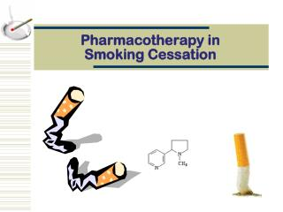 Pharmacotherapy in  Smoking Cessation
