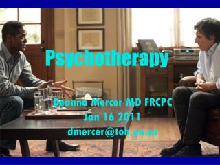 Psychotherapy Deanna Mercer MD FRCPC Jan 16 2011 dmercer@toh.on
