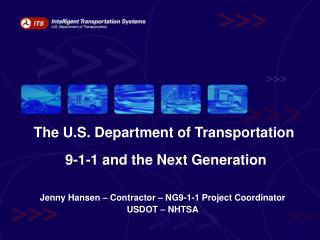 The U.S. Department of Transportation  9-1-1 and the Next Generation