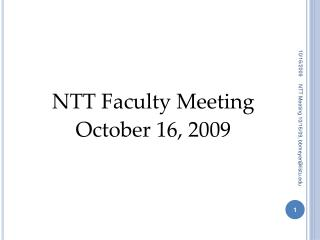 NTT Faculty Meeting October 16, 2009