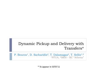 Dynamic Pickup and Delivery with Transfers*