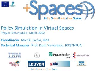 Policy Simulation in Virtual Spaces  Project Presentation , March 2012