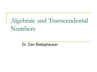 Algebraic and Transcendental Numbers